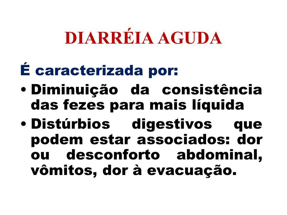 DIARRÉIA AGUDA É caracterizada por: