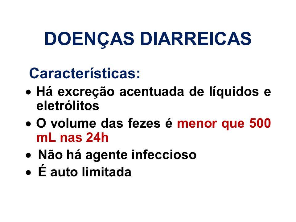 DOENÇAS DIARREICAS Características: