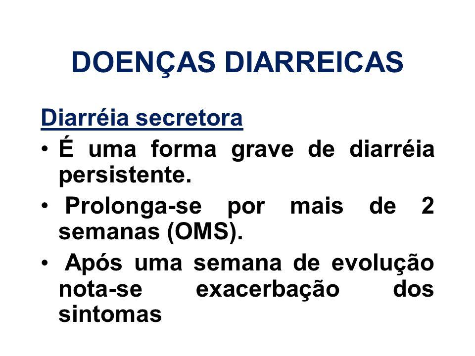 DOENÇAS DIARREICAS Diarréia secretora