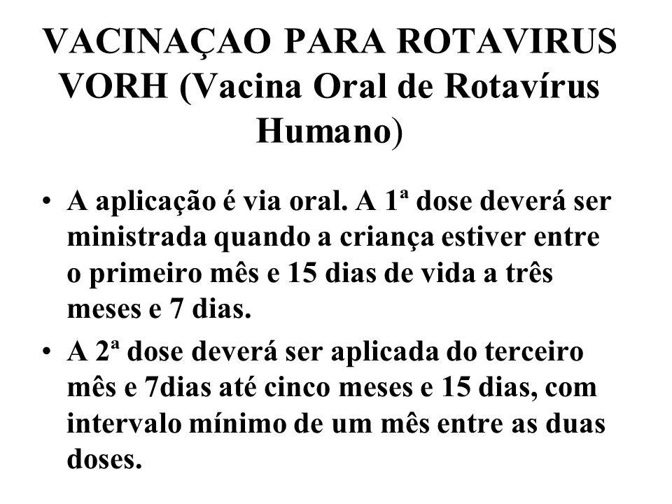 VACINAÇAO PARA ROTAVIRUS VORH (Vacina Oral de Rotavírus Humano)