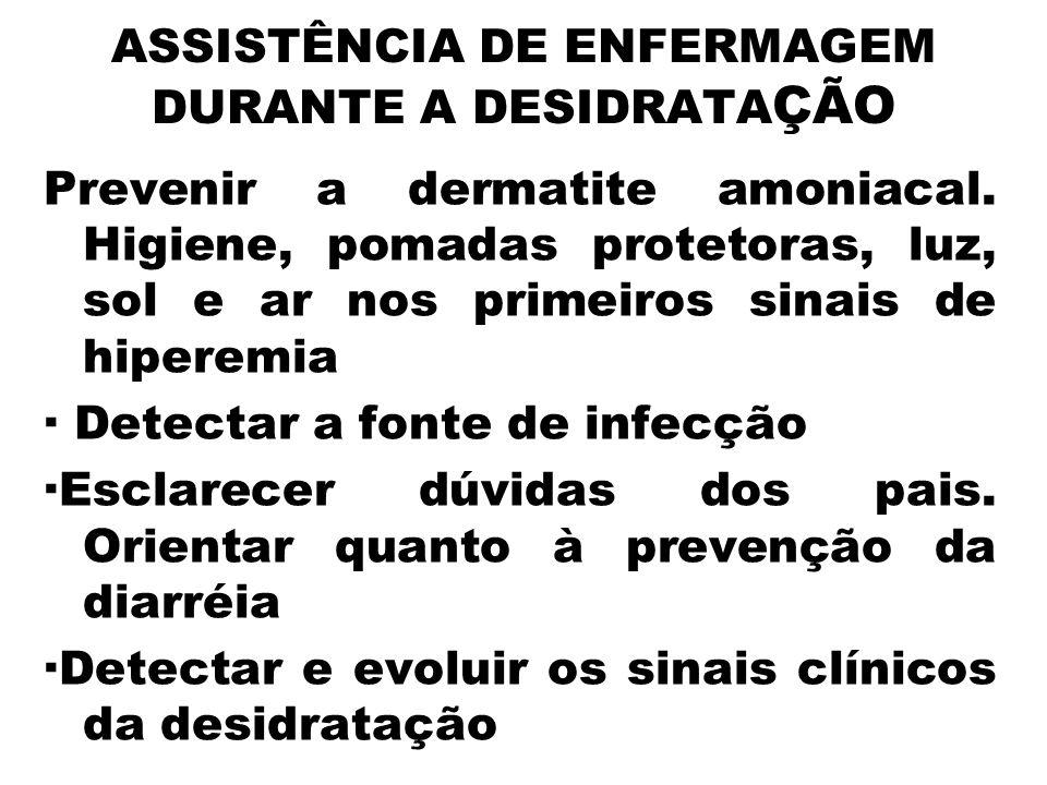 ASSISTÊNCIA DE ENFERMAGEM DURANTE A DESIDRATAÇÃO