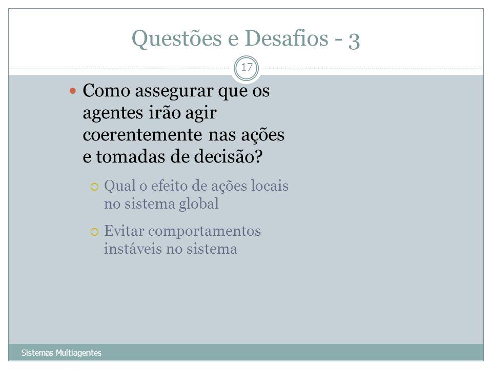 Questões e Desafios - 3 Como assegurar que os agentes irão agir coerentemente nas ações e tomadas de decisão