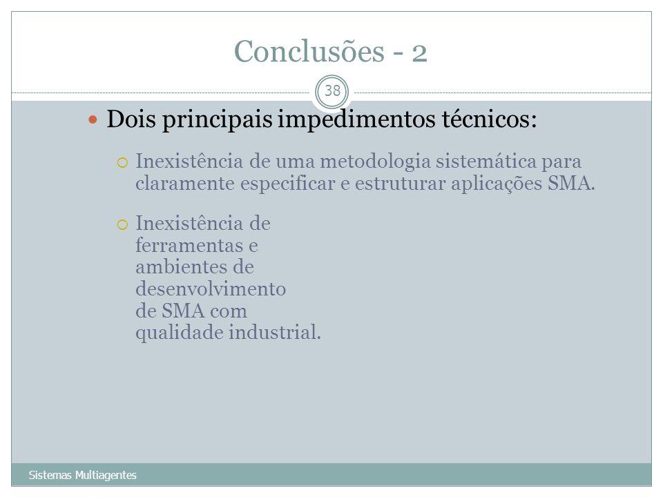Conclusões - 2 Dois principais impedimentos técnicos: