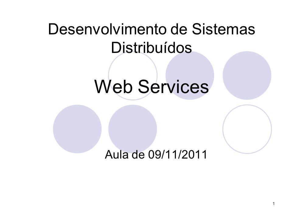 Desenvolvimento de Sistemas Distribuídos Web Services