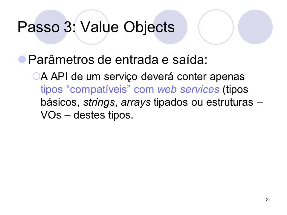 Passo 3: Value Objects Parâmetros de entrada e saída: