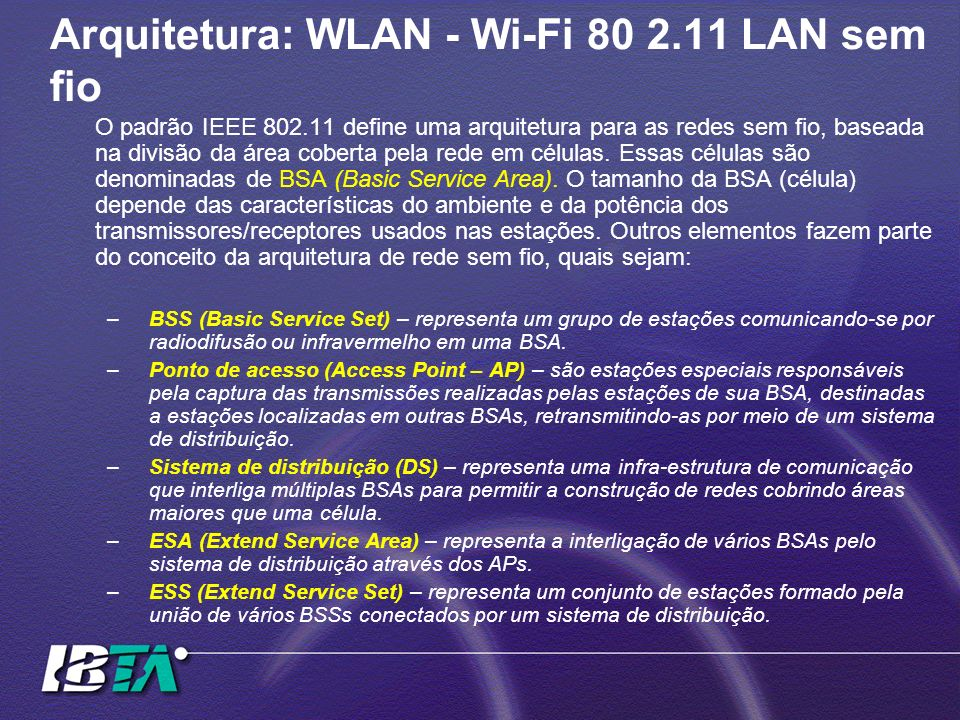 Arquitetura: WLAN - Wi-Fi 80 2.11 LAN sem fio