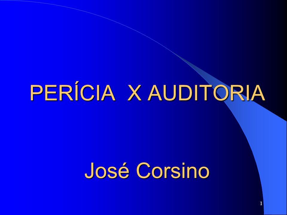 PERÍCIA X AUDITORIA José Corsino