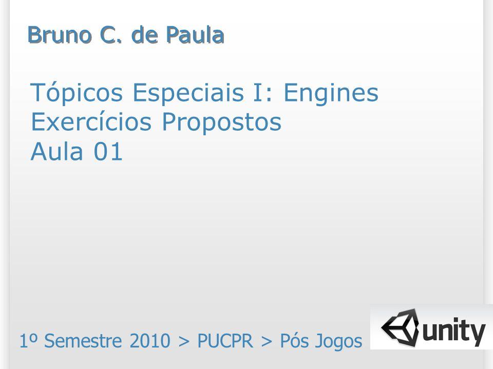 Tópicos Especiais I: Engines Exercícios Propostos Aula 01