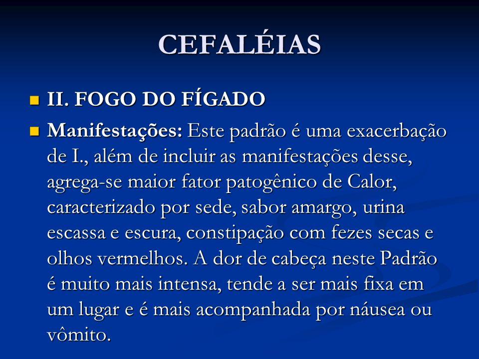 CEFALÉIAS II. FOGO DO FÍGADO