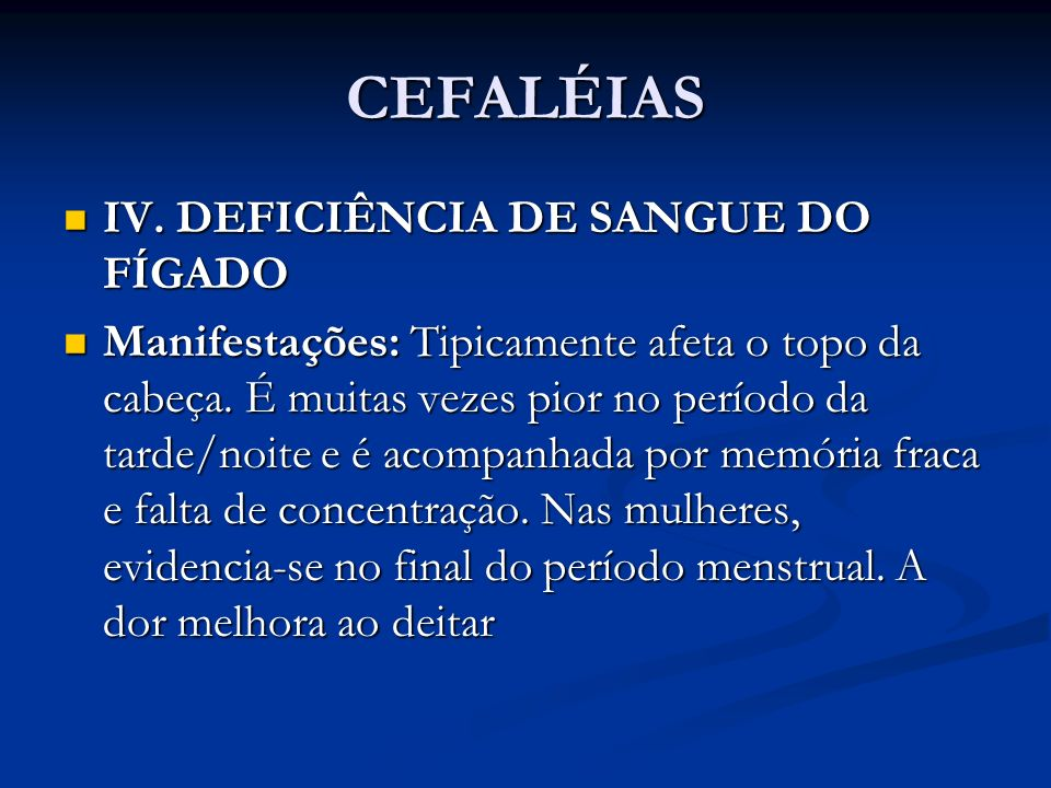CEFALÉIAS IV. DEFICIÊNCIA DE SANGUE DO FÍGADO