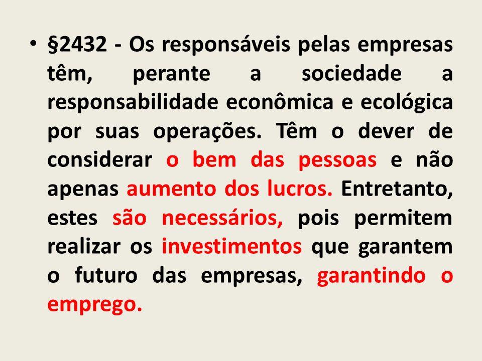 §2432 - Os responsáveis pelas empresas têm, perante a sociedade a responsabilidade econômica e ecológica por suas operações.