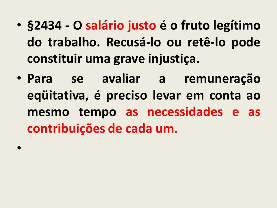 §2434 - O salário justo é o fruto legítimo do trabalho
