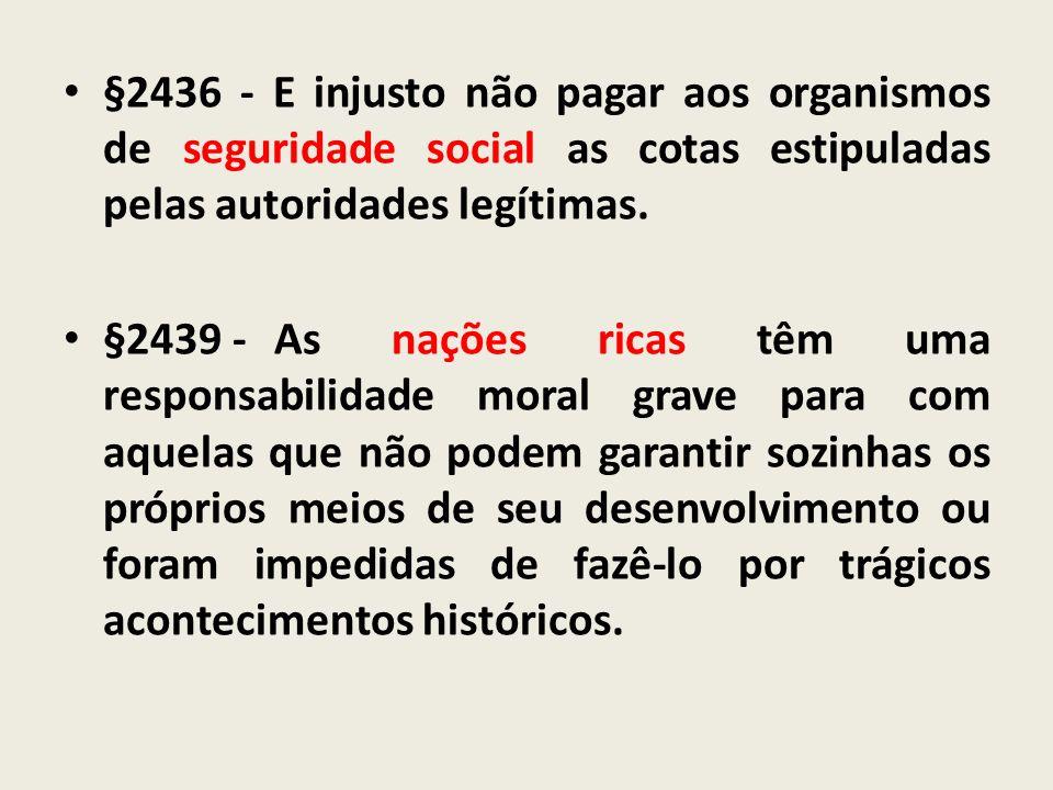 §2436 - E injusto não pagar aos organismos de seguridade social as cotas estipuladas pelas autoridades legítimas.