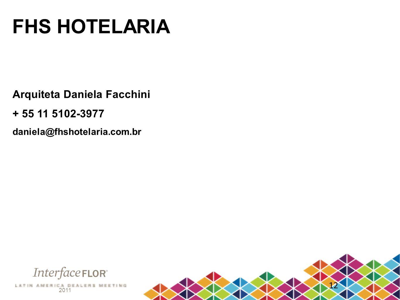 FHS HOTELARIA Arquiteta Daniela Facchini + 55 11 5102-3977