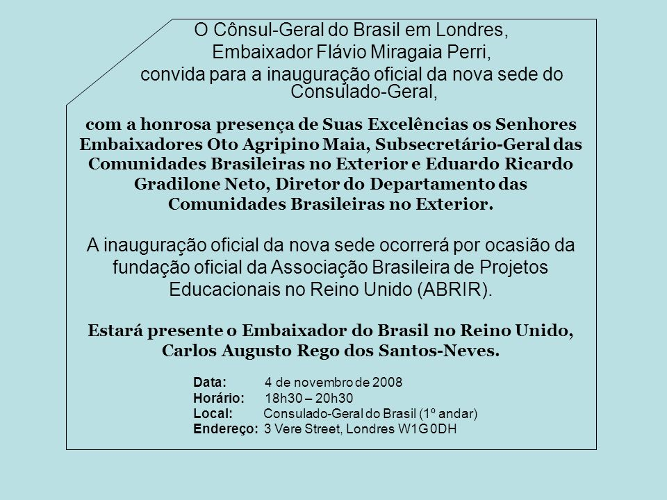 O Cônsul-Geral do Brasil em Londres, Embaixador Flávio Miragaia Perri,