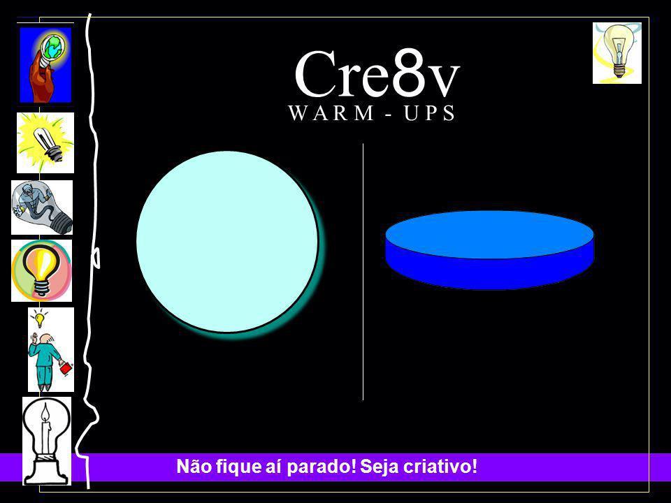 Cre8v W A R M - U P S