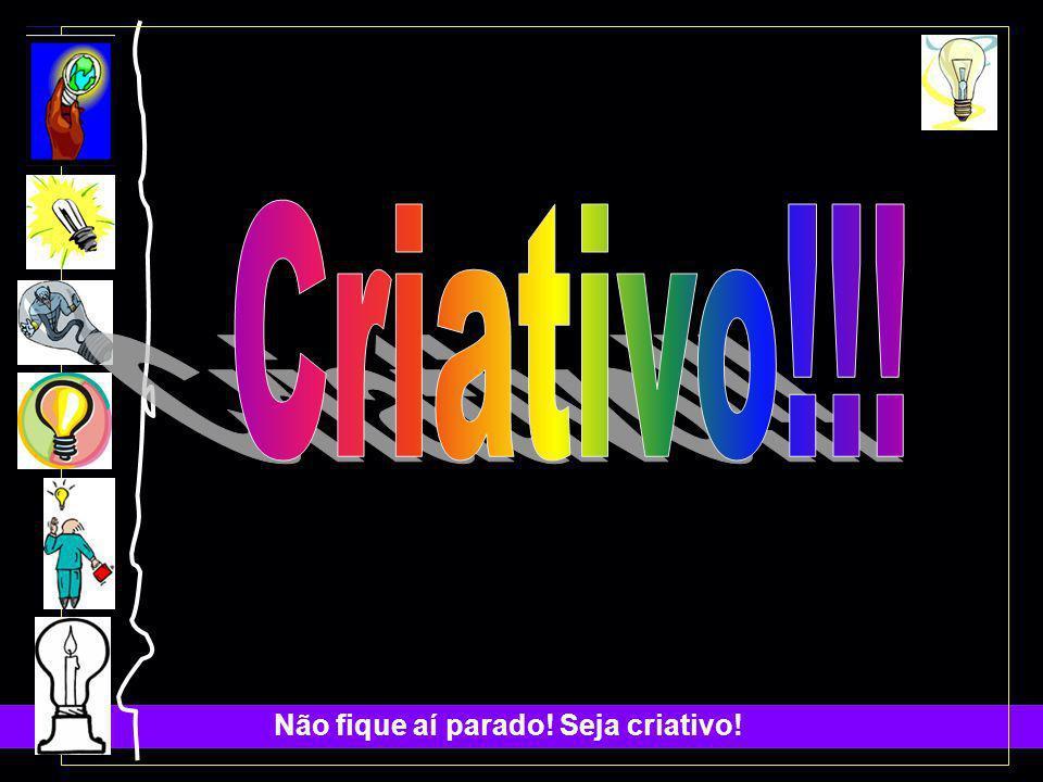 Criativo!!!