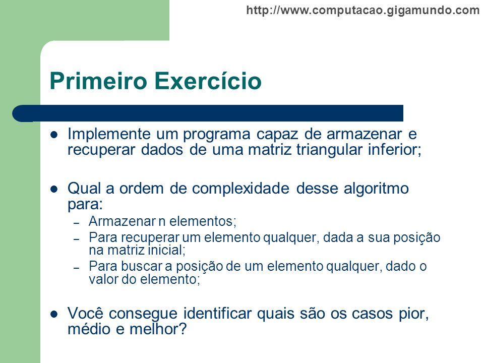 Primeiro Exercício Implemente um programa capaz de armazenar e recuperar dados de uma matriz triangular inferior;