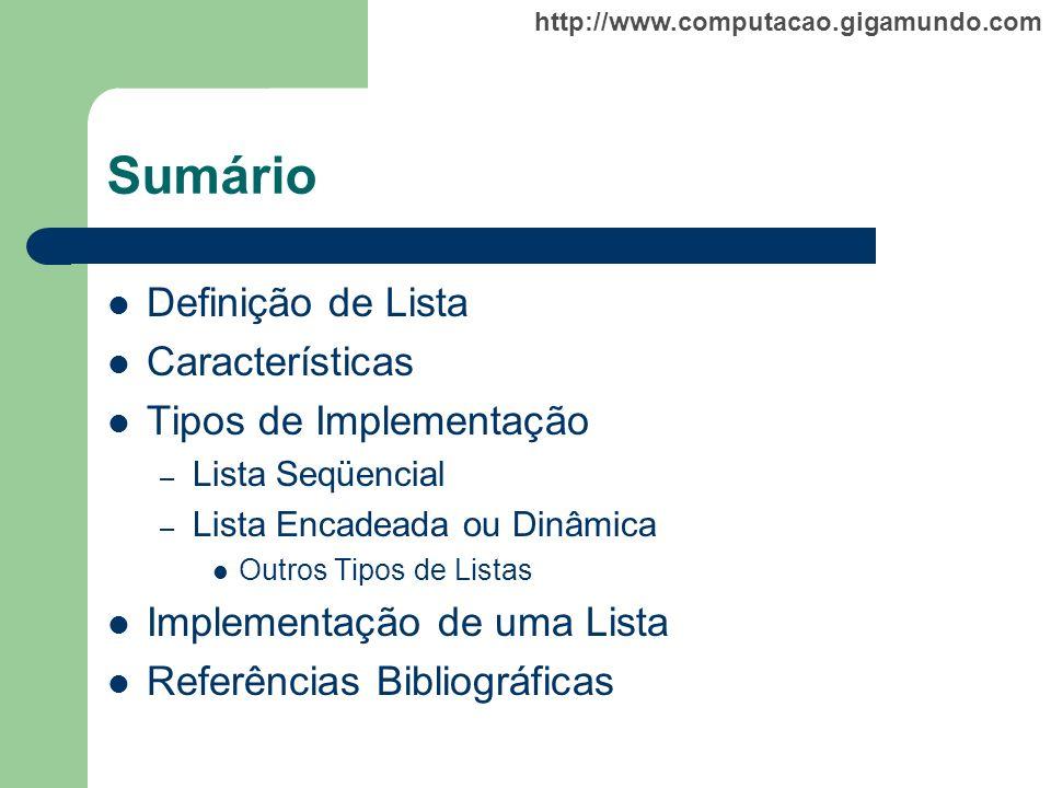 Sumário Definição de Lista Características Tipos de Implementação