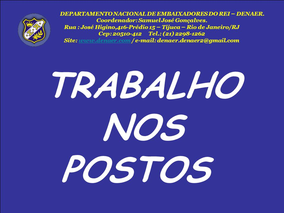 TRABALHO NOS POSTOS Coordenador: Samuel José Gonçalves.