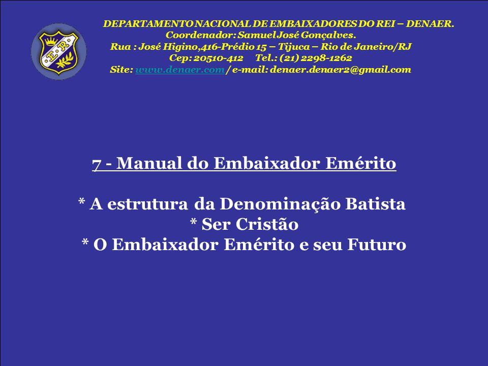 7 - Manual do Embaixador Emérito * A estrutura da Denominação Batista