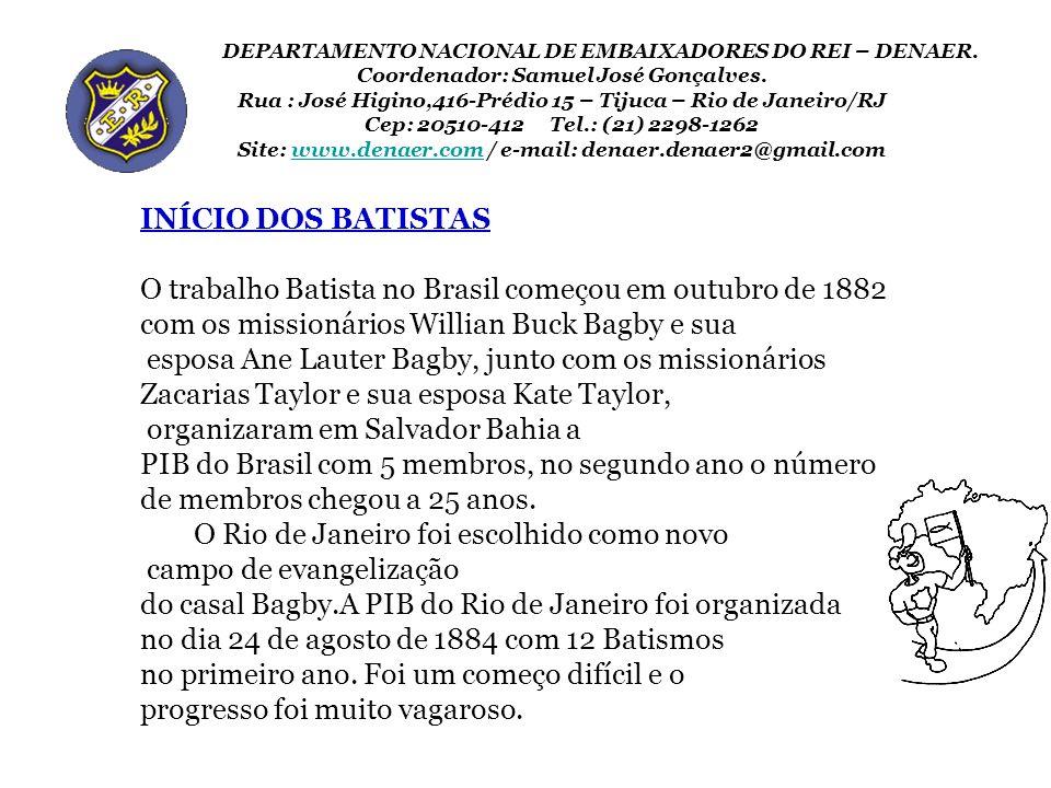 O trabalho Batista no Brasil começou em outubro de 1882