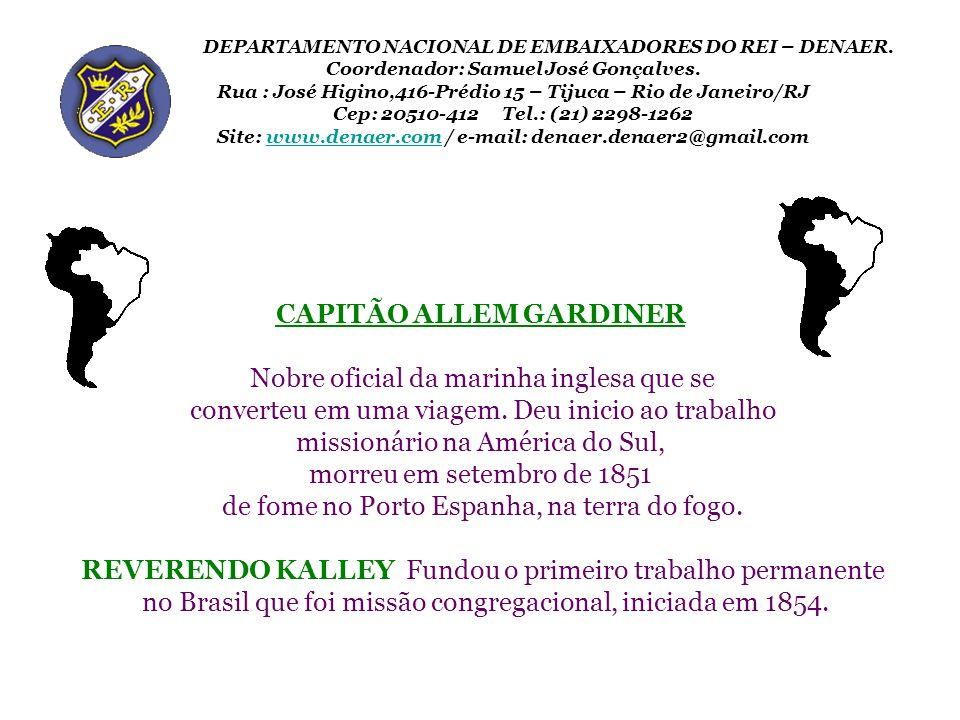 CAPITÃO ALLEM GARDINER Nobre oficial da marinha inglesa que se