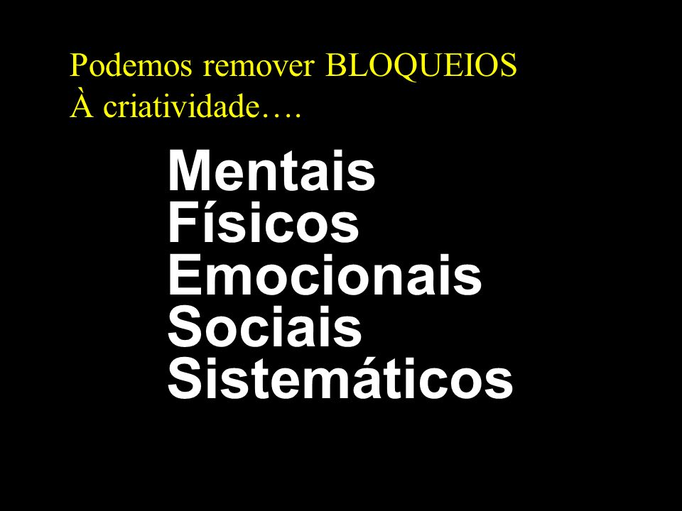 Mentais Físicos Emocionais Sociais Sistemáticos