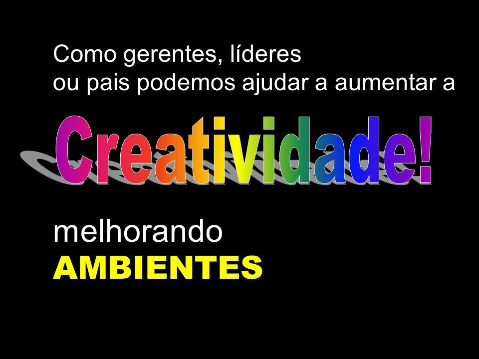 Creatividade! melhorando AMBIENTES