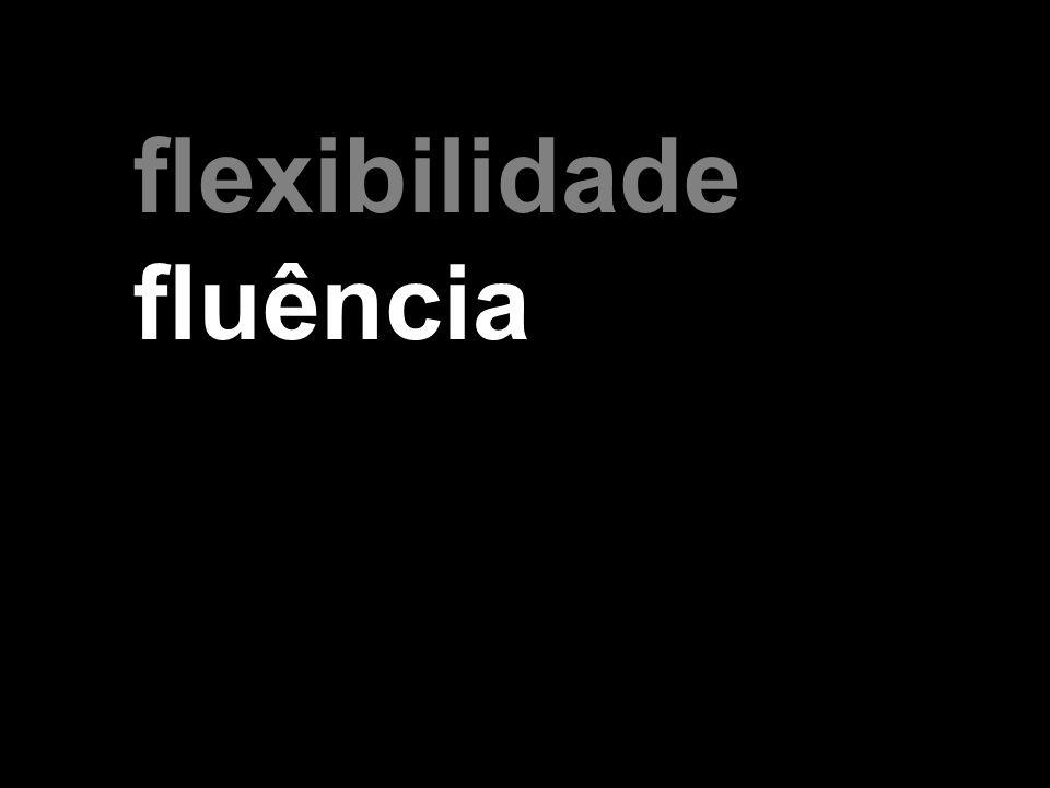 flexibilidade fluência