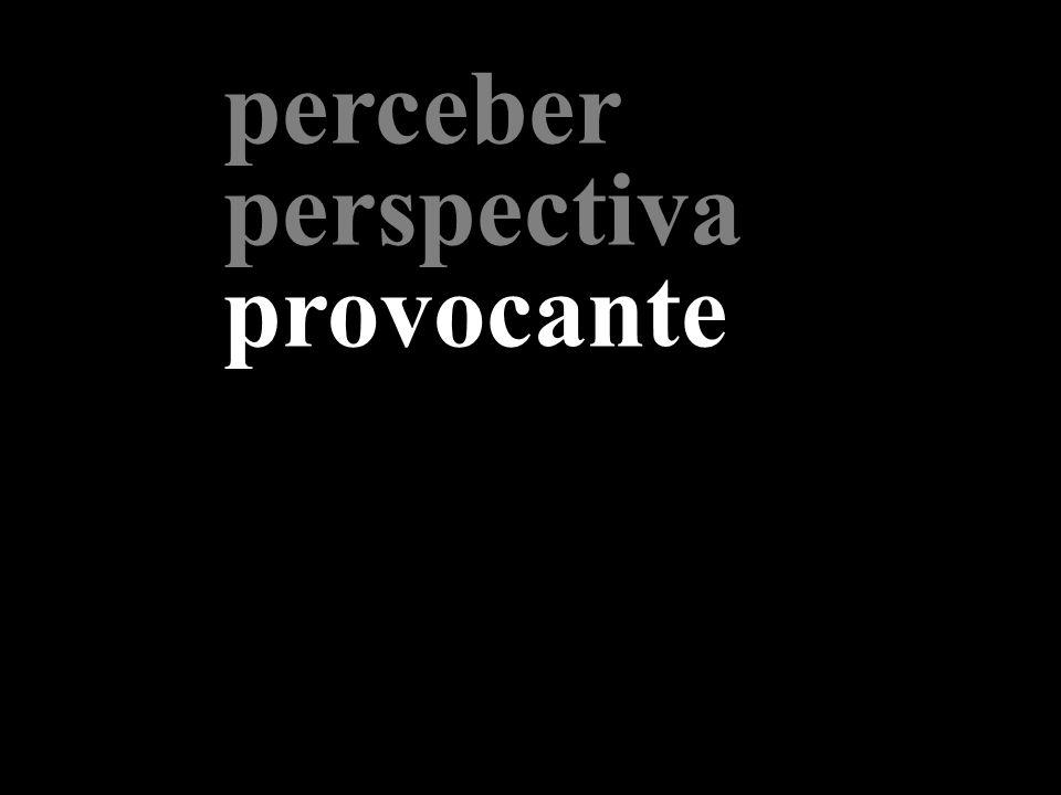 perceber perspectiva provocante