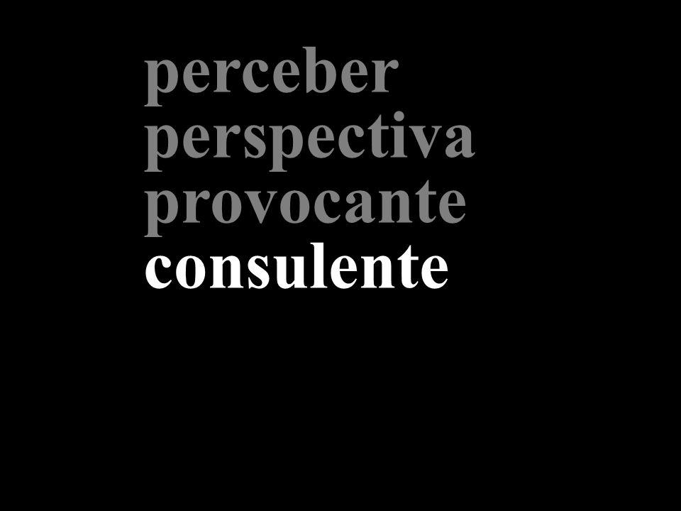 perceber perspectiva provocante consulente