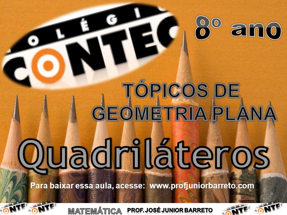 Para baixar essa aula, acesse: www.profjuniorbarreto.com