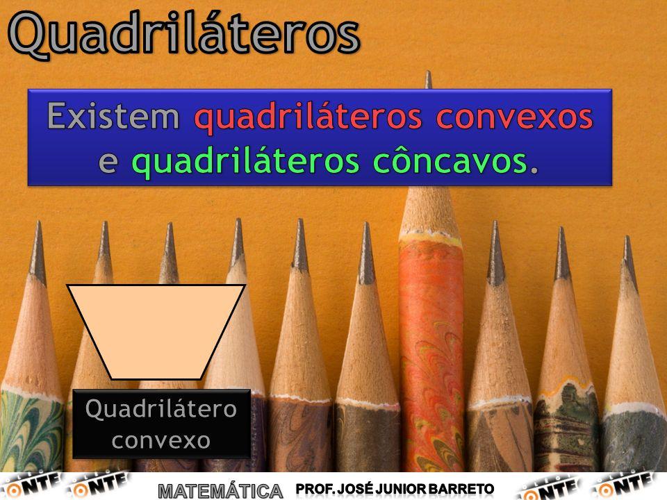 Existem quadriláteros convexos e quadriláteros côncavos.