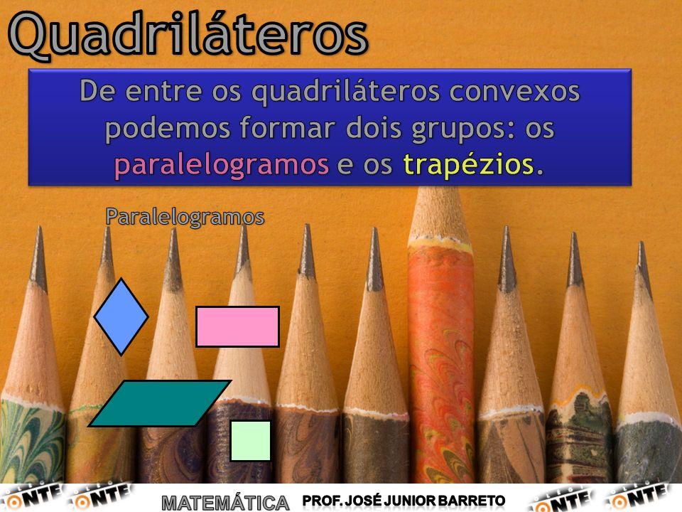Quadriláteros De entre os quadriláteros convexos podemos formar dois grupos: os paralelogramos e os trapézios.