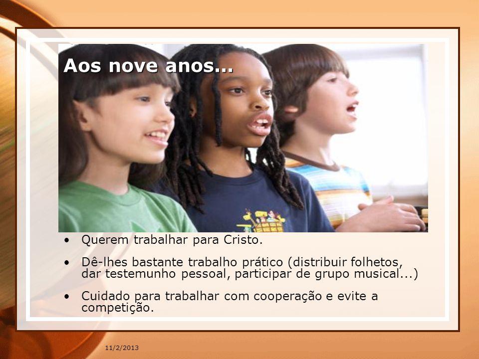 Aos nove anos... Querem trabalhar para Cristo.