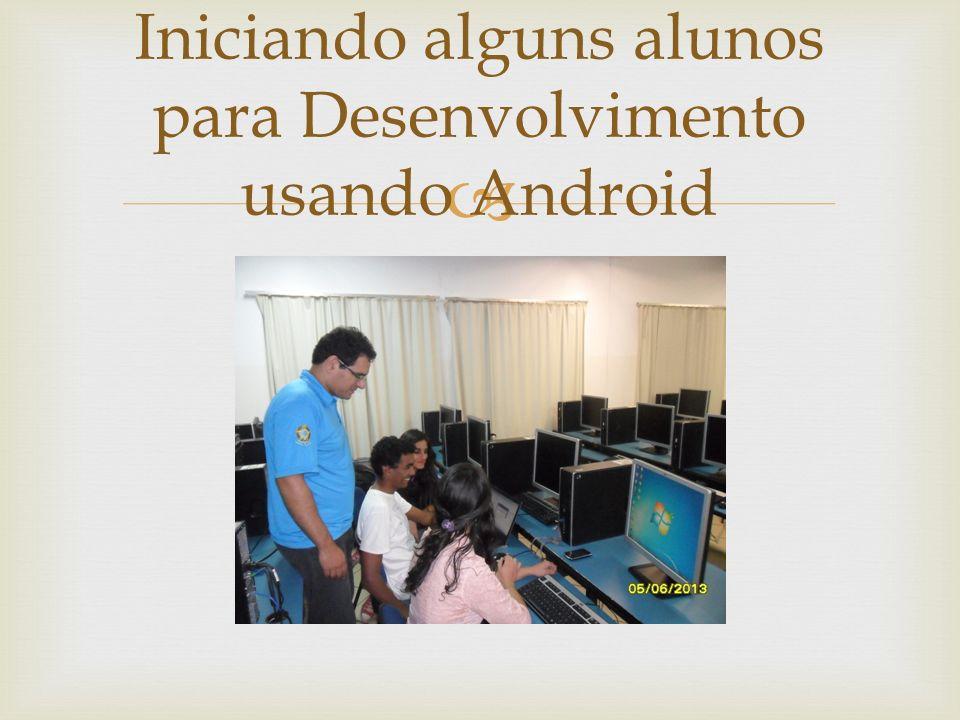 Iniciando alguns alunos para Desenvolvimento usando Android
