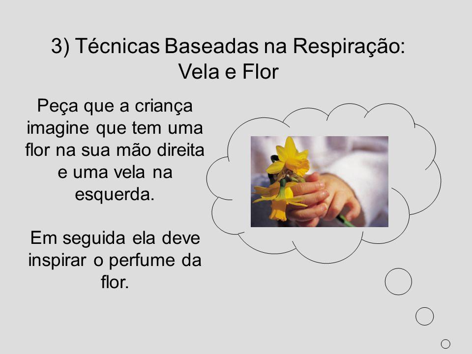 3) Técnicas Baseadas na Respiração: Vela e Flor