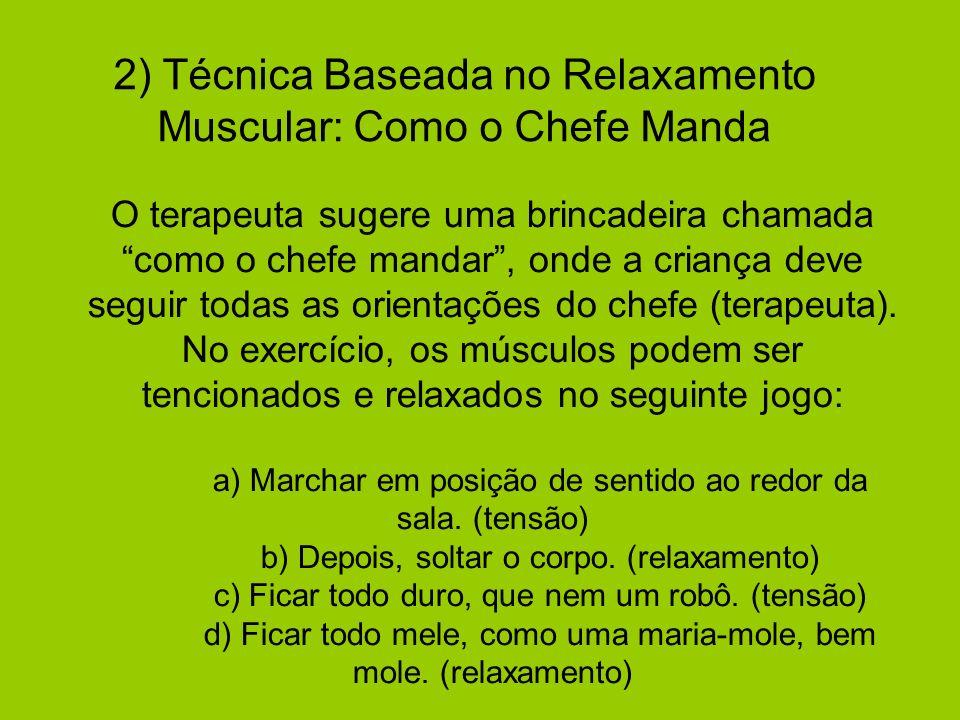 2) Técnica Baseada no Relaxamento Muscular: Como o Chefe Manda