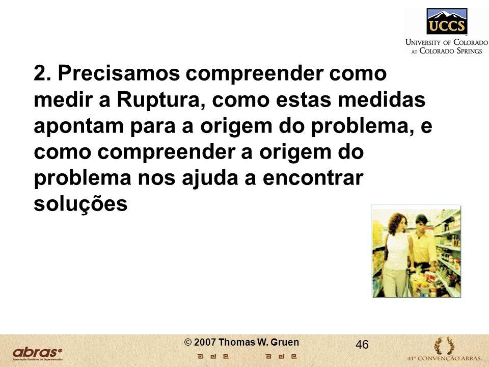 2. Precisamos compreender como medir a Ruptura, como estas medidas apontam para a origem do problema, e como compreender a origem do problema nos ajuda a encontrar soluções