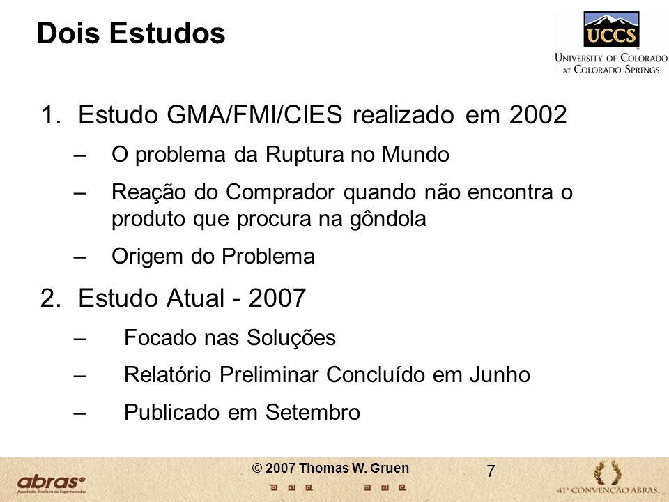 Dois Estudos Estudo GMA/FMI/CIES realizado em 2002 Estudo Atual - 2007