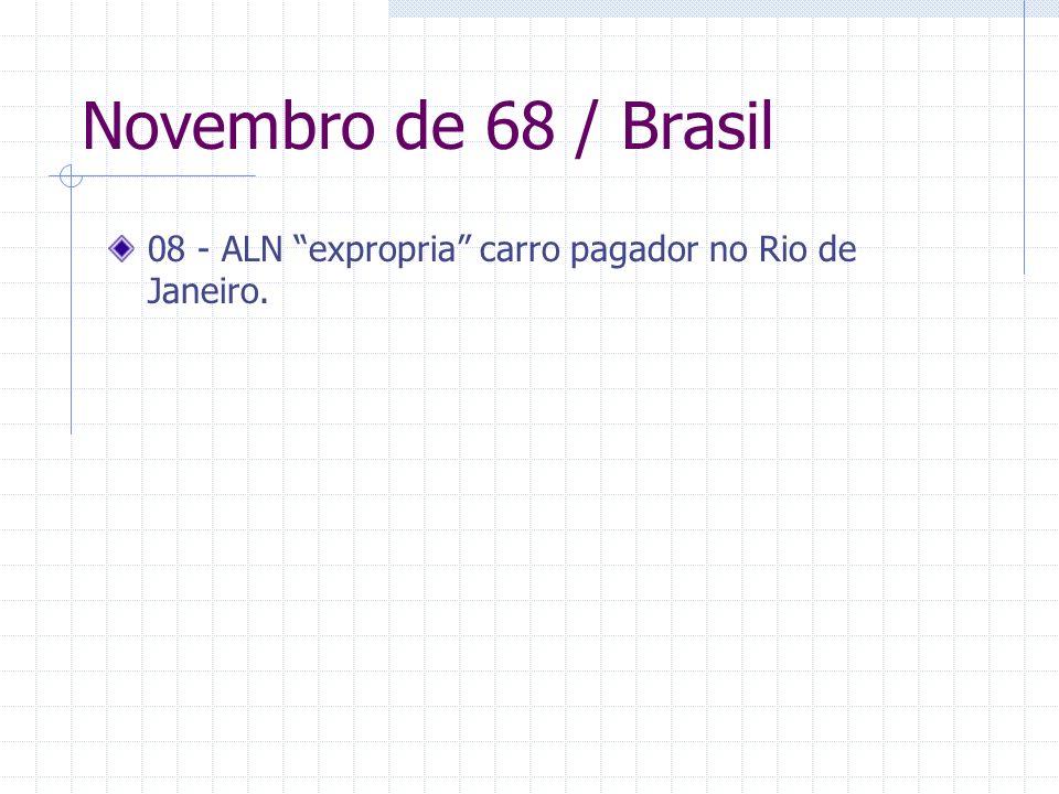 Novembro de 68 / Brasil 08 - ALN expropria carro pagador no Rio de Janeiro.