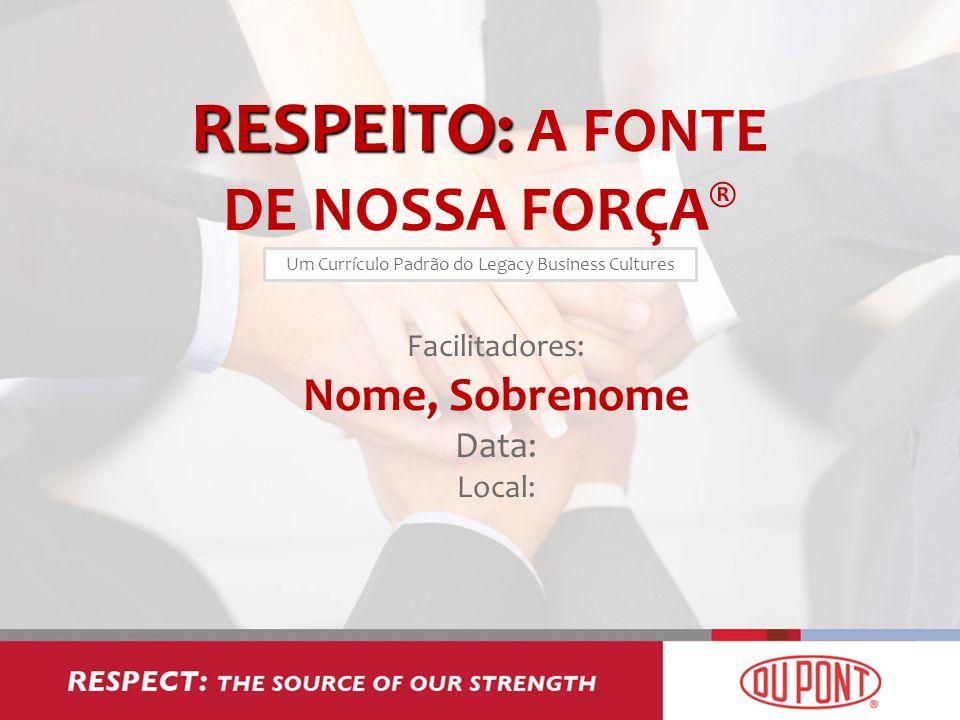 RESPEITO: A FONTE DE NOSSA FORÇA®
