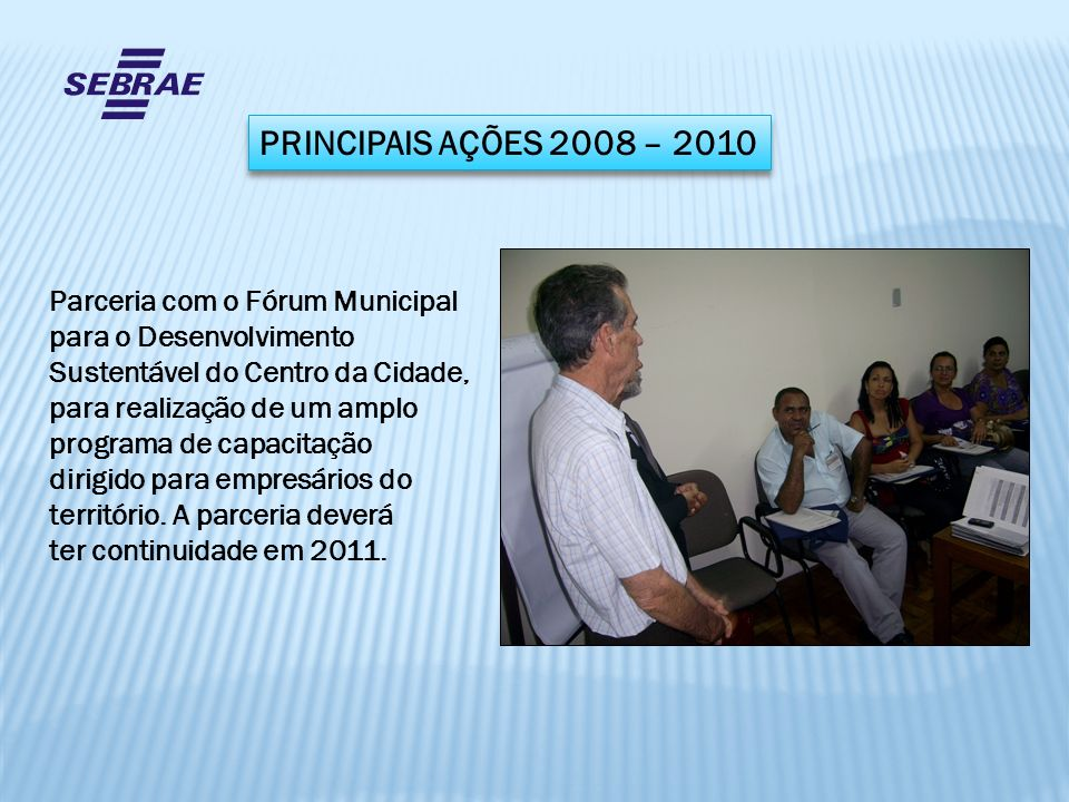 PRINCIPAIS AÇÕES 2008 – 2010 Parceria com o Fórum Municipal