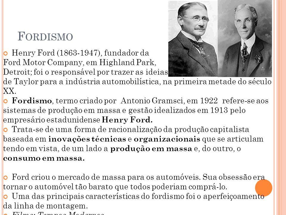Fordismo Henry Ford (1863-1947), fundador da