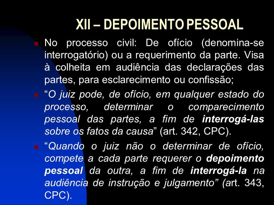 XII – DEPOIMENTO PESSOAL