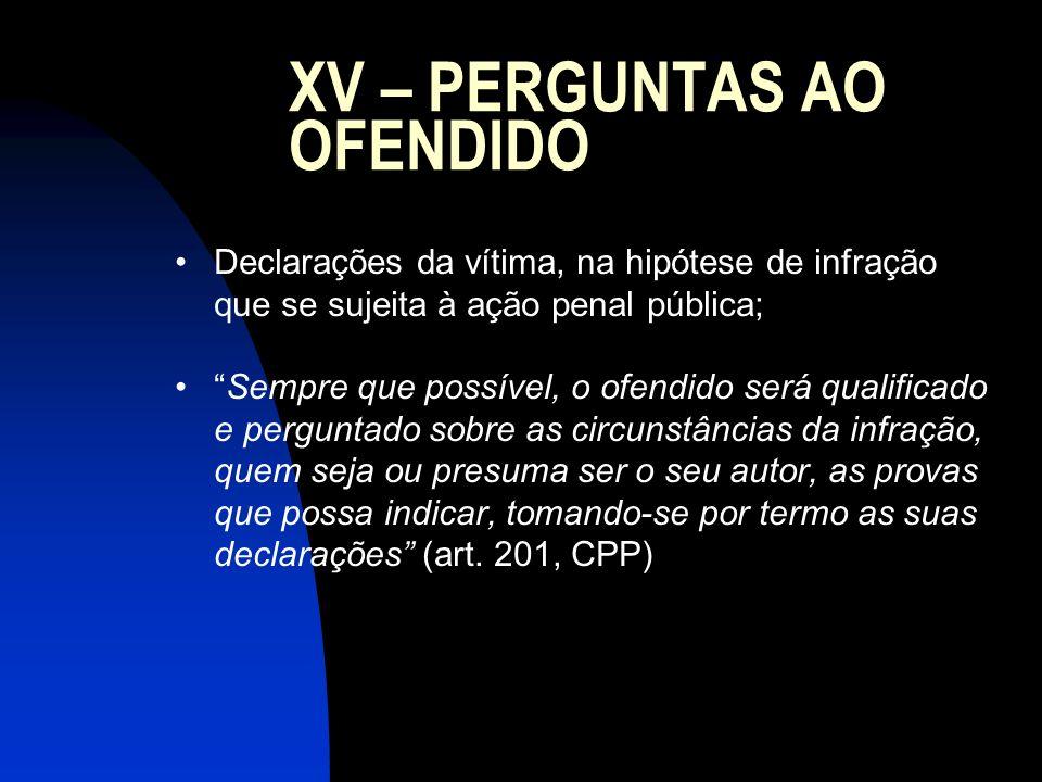 XV – PERGUNTAS AO OFENDIDO