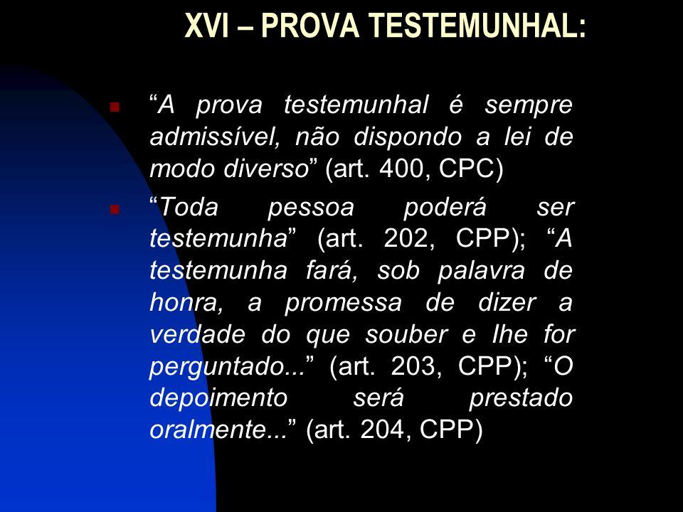 XVI – PROVA TESTEMUNHAL:
