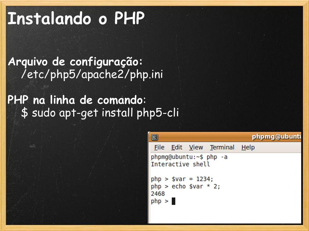 Instalando o PHP Arquivo de configuração: /etc/php5/apache2/php.ini