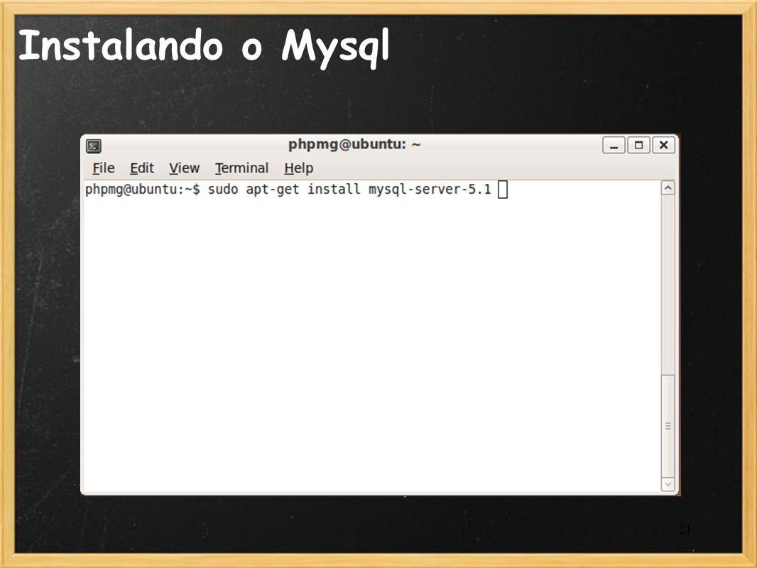 Instalando o Mysql